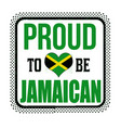 proud to be jamaican sign or stamp vector image vector image