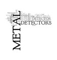where to find metal detectors text word cloud vector image vector image