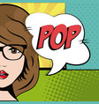 comic brunette girl glasses bubble speech pop art vector image vector image
