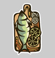 drawing of a kitchen board with fish vector image vector image
