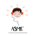 boy enjoying sounds triggers of asmr content vector image