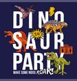 dinosaur party funny print design vector image