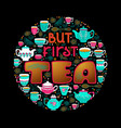 hand drawn typography poster about tea vector image vector image