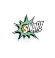 snap cartoon comic book sound bubble chat blast vector image