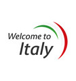 welcome to italy symbol with flag simple modern vector image vector image