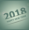 2018 happy new year on green background vector image vector image