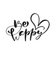 be happy modern brush calligraphy text vector image vector image