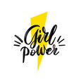 girl power motivational phrase feminist hand vector image