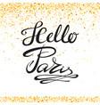 hello paris phrase on yellow confetti circle hand vector image vector image