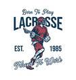 t shirt design born to play lacrosse forced vector image vector image