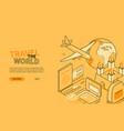 travel the world - line design style isometric web vector image