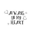 always in my heart love quote logo greeting card vector image vector image