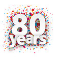 Eighty years paper confetti sign vector image vector image