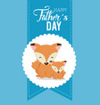 happy fathers day card with foxes vector image