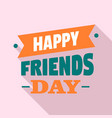 happy friendship day logo flat style vector image vector image