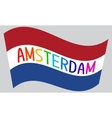 Netherlands flag waving with word Amsterdam vector image vector image