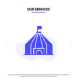 our services tent tent circus solid glyph icon vector image vector image