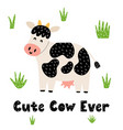 cute cow ever print for kids with a hand drawn vector image