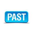 Past blue 3d realistic square isolated button vector image vector image