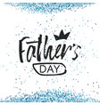 happy father s day lettering modern calligraphy vector image vector image