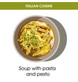 italian cuisine soup of pasta and pesto vector image vector image