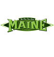 Maine The Pine Tree State vector image vector image