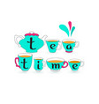 tea time teapot cups and letters vector image vector image