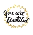 You are beautiful card Black ink grunge vector image vector image