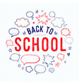 back to school lettering and speech bubbles vector image