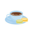 blue mug of hot coffee or tea with tasty macaroons vector image vector image