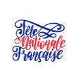 fete nationale francaise hand lettering phrase vector image vector image