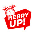 hurry up with alarm clock symbol vector image