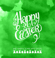 Happy easter watercolor inscription vector image vector image