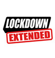 lockdown extended sign or stamp vector image vector image