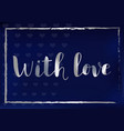 with love with silver on blue vector image
