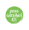 alcohol free label icon zero alcohol icon vector image vector image