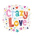 Crazy Love vector image vector image