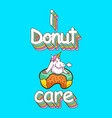 cute unicorn and donuts quotes vector image vector image