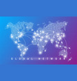global network worldwide communication and vector image vector image
