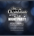 merry christmas night party dates glowing vector image