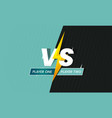 versus frame vs duel battle boxing confrontation vector image vector image