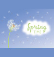 inscription spring time dandelion with vector image vector image