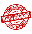 natural ingredients round red grunge stamp vector image vector image
