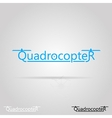 with word Quadrocopter vector image