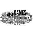 effects of video games on children text vector image vector image