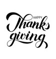 thanksgiving day happy thanks giving hand vector image vector image