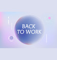 back to work on in design banner template vector image