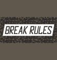 break rules slogan on sticker tape for t-shirt vector image vector image