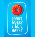 donut worry be happy note vector image
