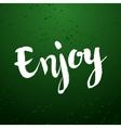 Enjoy calligraphic poster vector image vector image